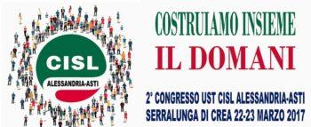 """""""Costruiamo insieme il domani"""". La Cisl di Alessandria-Asti si prepara a celebrare il suo II° Congresso il 22 e 23 marzo a Serralunga di Crea (Al)"""