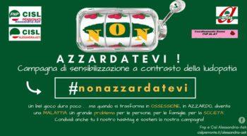 #Nonazzardatevi! Al via ad Alessandria la campagna a contrasto della ludopatia, con una ricerca promossa da Cisl, Fnp, Anteas e Coordinamento Donne