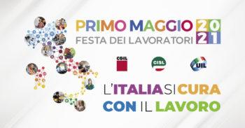 """Primo maggio 2021, Festa dei Lavoratori, """"L'Italia si cura con il lavoro"""""""
