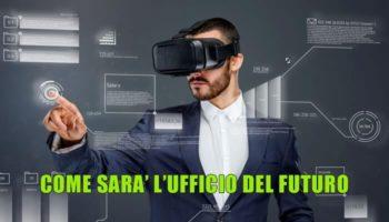 Ecco come sarà l'ufficio del futuro tra smart working, ologrammi e spazi 3D