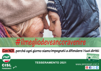Campagna Tesseramento 2021 #ilmegliodeveancoravenire – FNP Cisl per Te