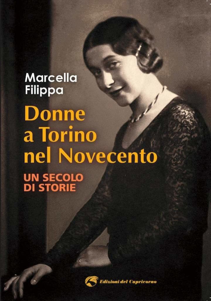 Donne protagoniste a Torino-nel-Novecento-Marcella-Filippa- libro
