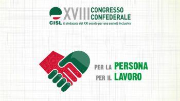 """Al via il 28 giugno, a Roma, il XVIII Congresso Cisl: """"Per la persona, per il lavoro"""" con 1.058 delegati in rappresentanza di 4 milioni di iscritti"""
