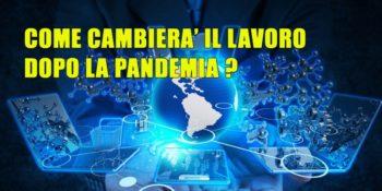 Come cambierà Il lavoro nel mondo dopo la pandemia